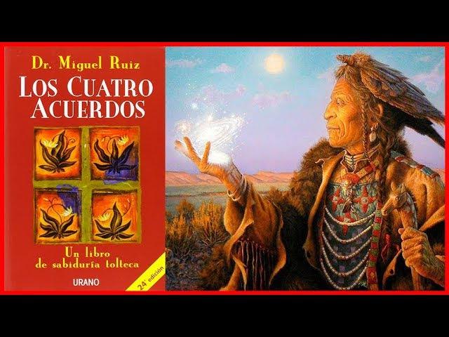 Libro LOS CUATRO ACUERDOS Toltecas de Miguel Angel Ruiz - RESUMEN COMPLETO