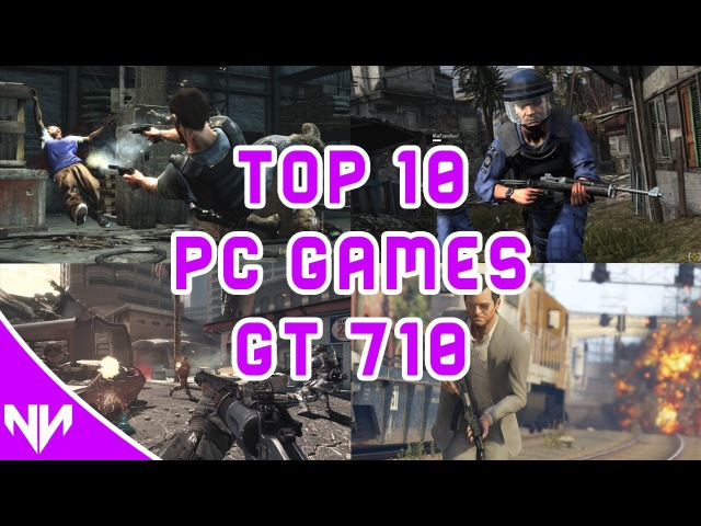 Top 10 Best Games For Nvidia Geforce GT 710 / GT 710m 2017 1