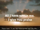Lord I Give You My Heart Hillsong - Song of Praise and Worship