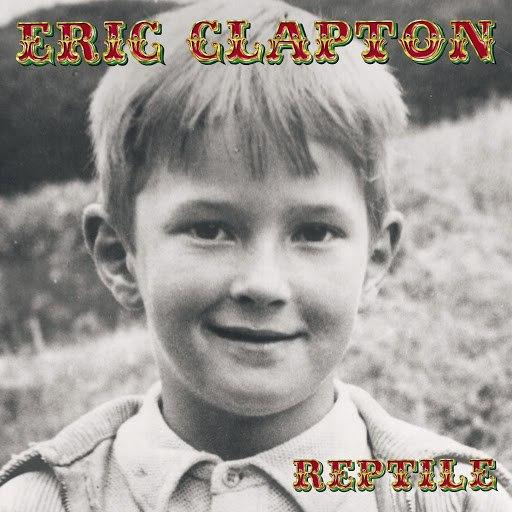 Eric Clapton альбом Reptile