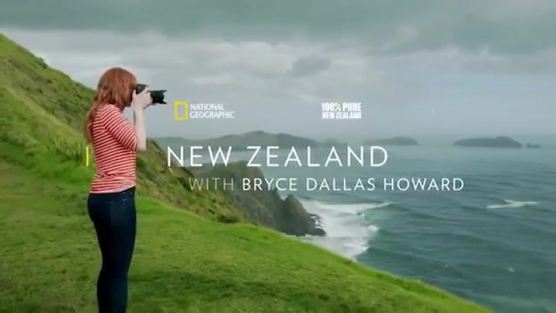 National Geographic Chasing a Moment Bryce Dallas Howards New Zealand