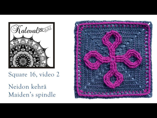 Kalevala CAL crochet square 16 Maiden's spindle, video 2, rounds 6-11
