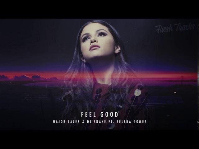 Major Lazer DJ Snake ft Selena Gomez Feel Good New Song 2016