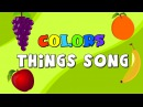 Colors Things Song Learn Colors and Objects Colors Song For Kids Elearnin