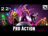 Dota 2 Pro Action Ep. 22