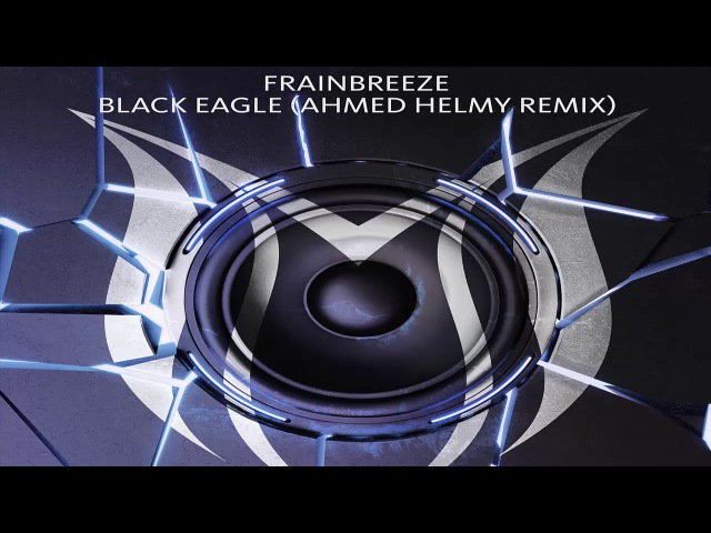 Frainbreeze - Black Eagle (Ahmed Helmy Extended Remix)