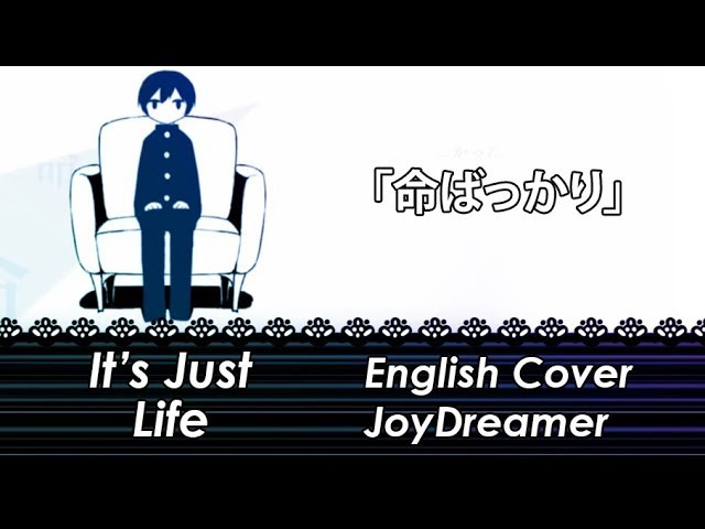 It's Just Life 「命ばっかり」 (English Cover) 【JoyDreamer】