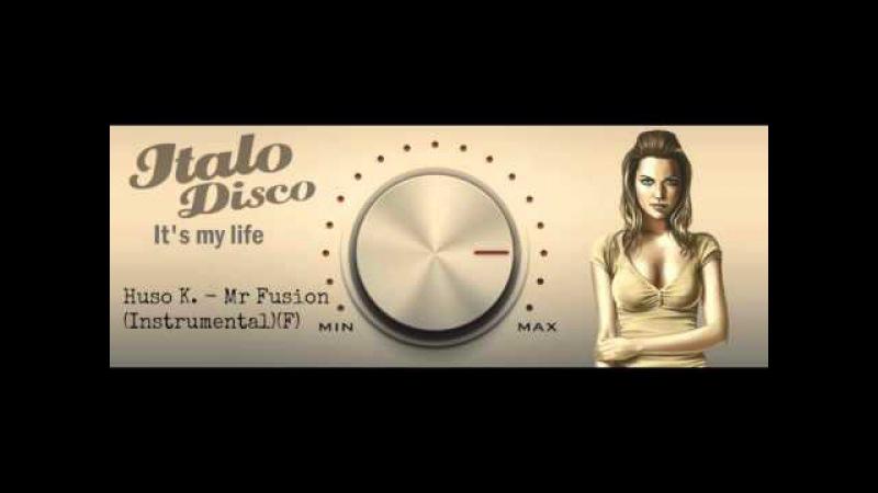 Huso K. - Mr Fusion (Instrumental) (F)