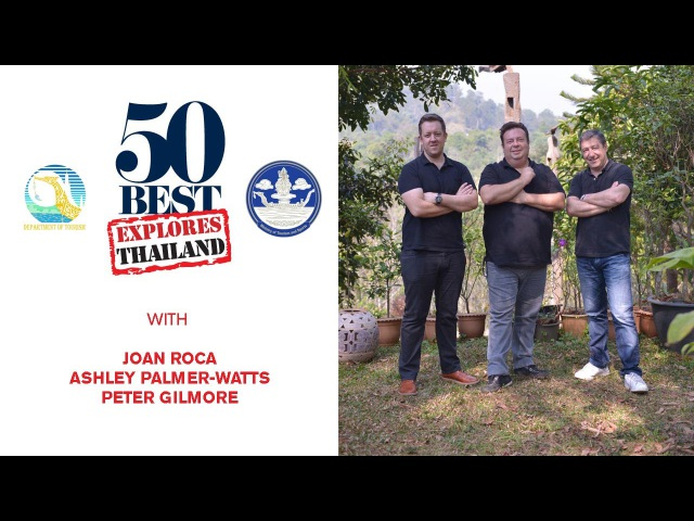 50 Best Explores Thailand with Joan Roca, Ashley Palmer-Watts and Peter Gilmore