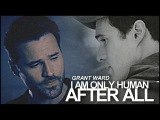 i'm only human after all l grant ward