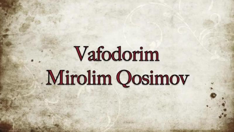 Вафодорим - Миролим Косимов.mp4
