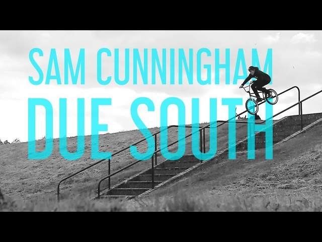 SAM CUNNINGHAM - DUE SOUTH insidebmx