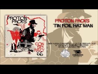 Proton Packs - Tin Foil Hat Man