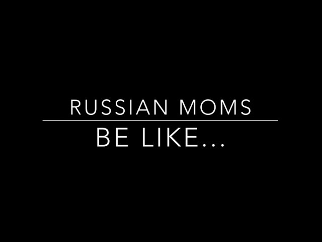 Compilation of Russian Mom Vines
