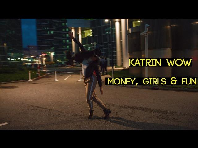 CHOREO BY KATRIN WOW MONEY GIRLS FUN 2017