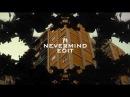 Ethic DTC Nevermind Edit