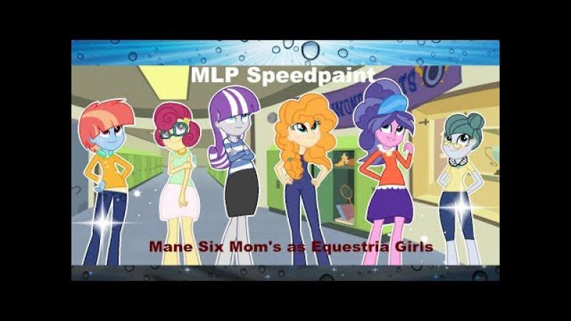 MLP EQG Speedpaint - Main 6 Mom's as Equestria Girls!