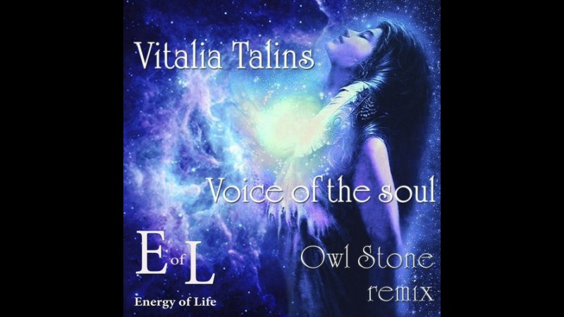 Vitalia Talins - Voice of the soul (Owl Stone Remix)