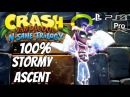 Crash Bandicoot PS4 - Stormy Ascent DLC Gameplay Walkthrough 100 Complete All Boxes, Gem, Relic