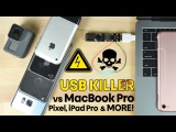 USB Killer vs New MacBook Pro, Google Pixel & More! Instant Death!