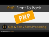 PHP Front To Back Part 11 - Get &amp Post Tutorial