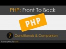PHP Front To Back [Part 7] - Conditionals Comparison