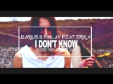 Darius  Finlay Feat.Erika - I Dont Know (Dj.Bíró Private Edit'2017).