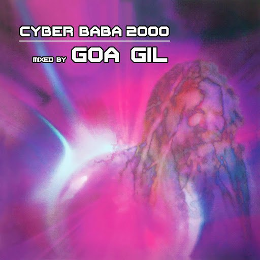 Goa Gil альбом Cyber Baba 2000 (Goa Gil Mix)