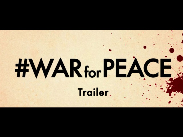 WAR FOR PEACE / ВІЙНА за МИР TRAILER 2