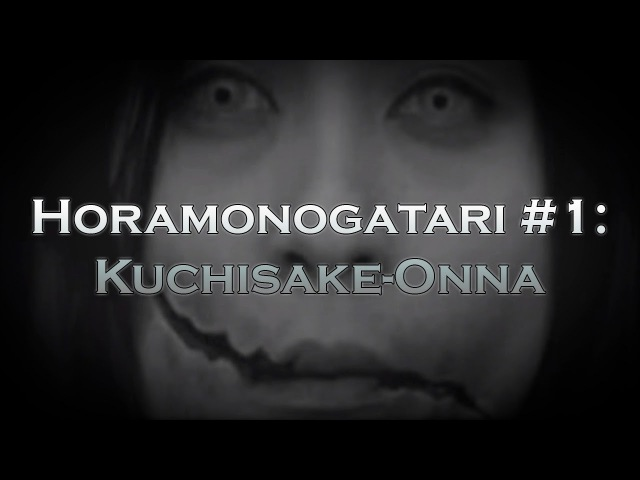 Horamonogatari 1: Kuchisake-Onna [Японские истории ужасов]✔