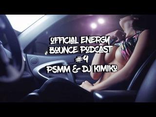 Official Energy Bounce Podcast # 9 - PSMM & Dj Kimiko