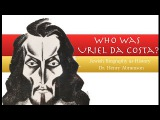 Who was Uriel da Costa Jewish Biography as History Dr. Henry Abramson
