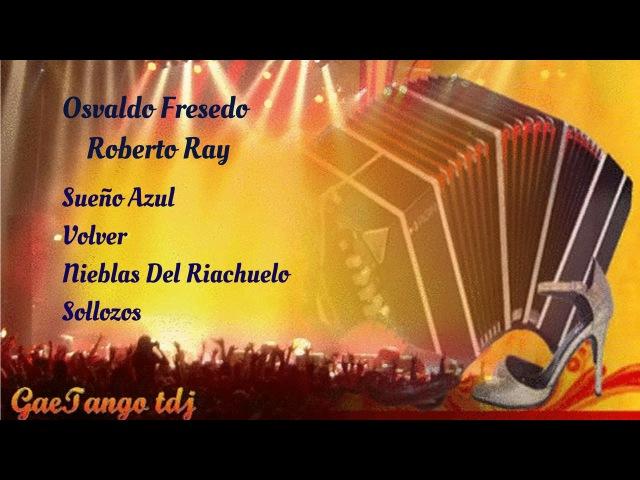 Tanda di tango Osvaldo Fresedo Roberto Ray 1935 37