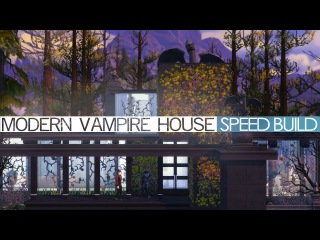 The Sims 4 Speed Build - MODERN VAMPIRE HOUSE