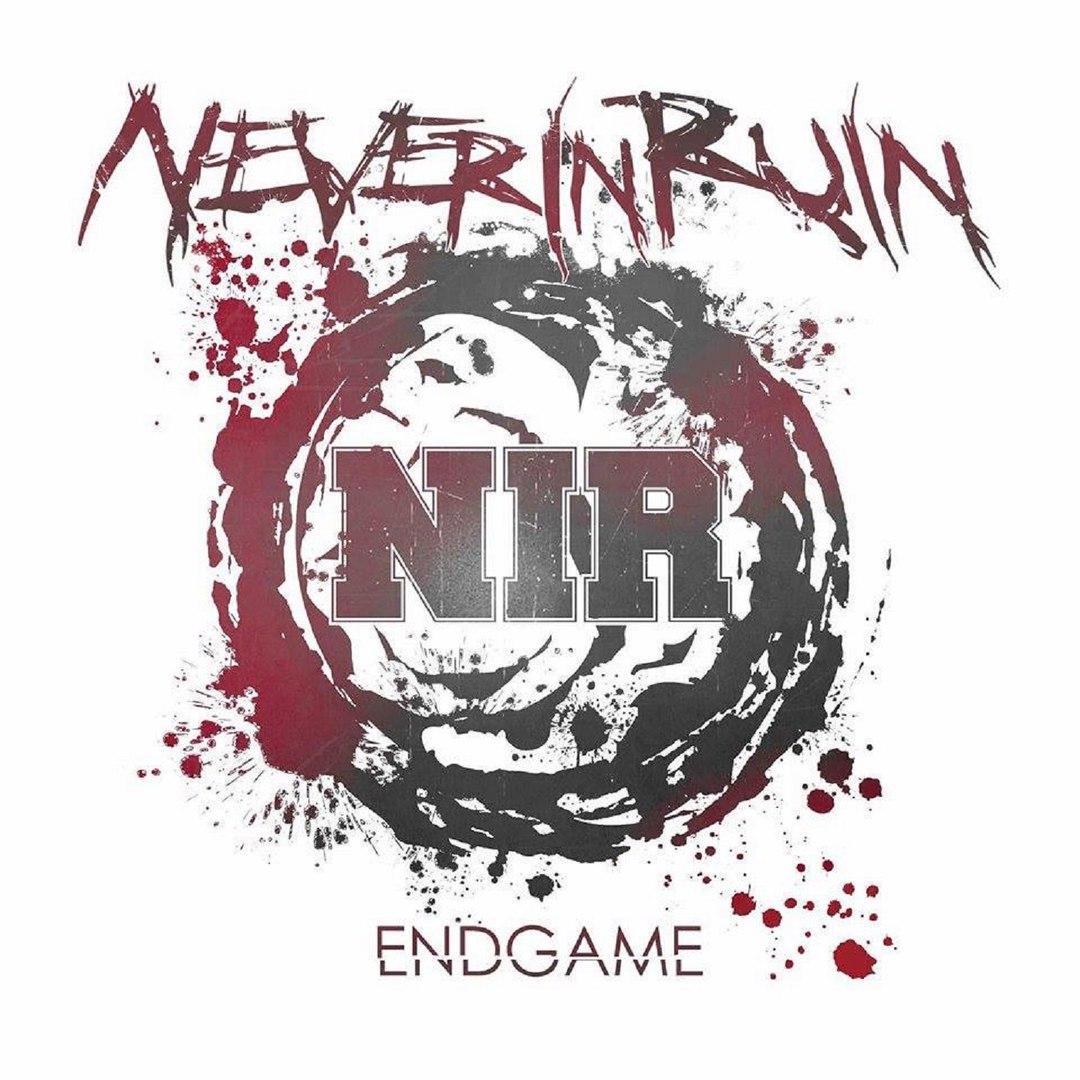 Never In Ruin - Endgame (2017)