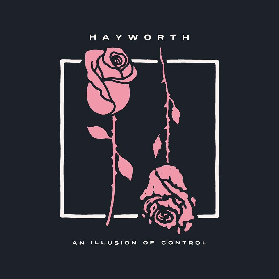 Hayworth - An Illusion of Control [EP] (2017)