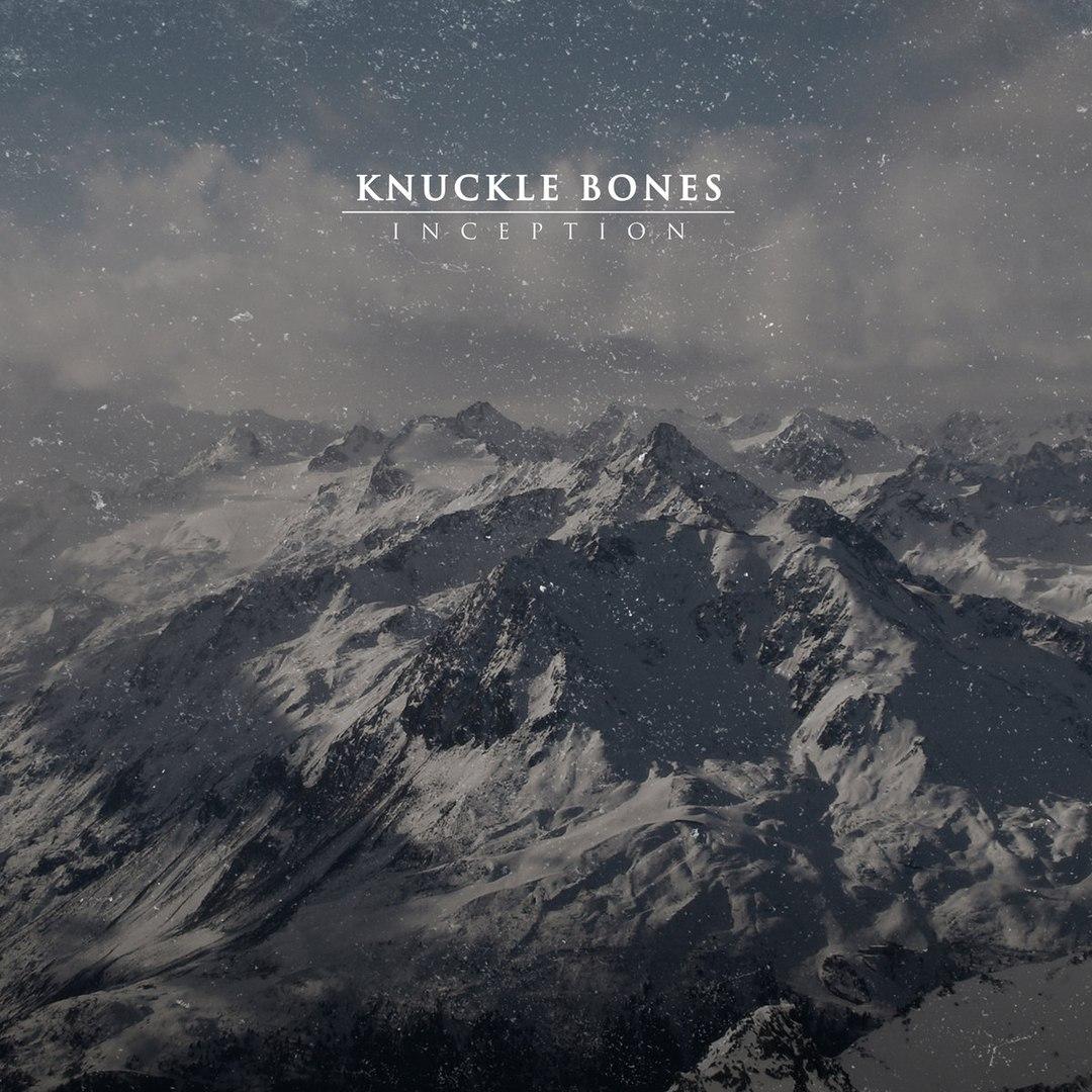 Knuckle Bones - Inception [EP] (2017)