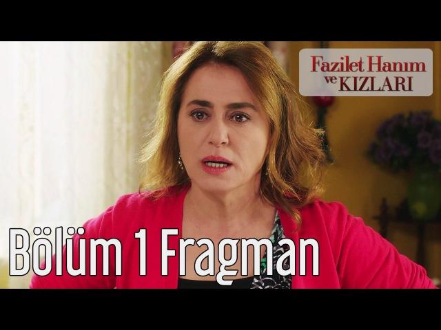 Fazilet Hanım ve Kızları 1. Bölüm Fragman