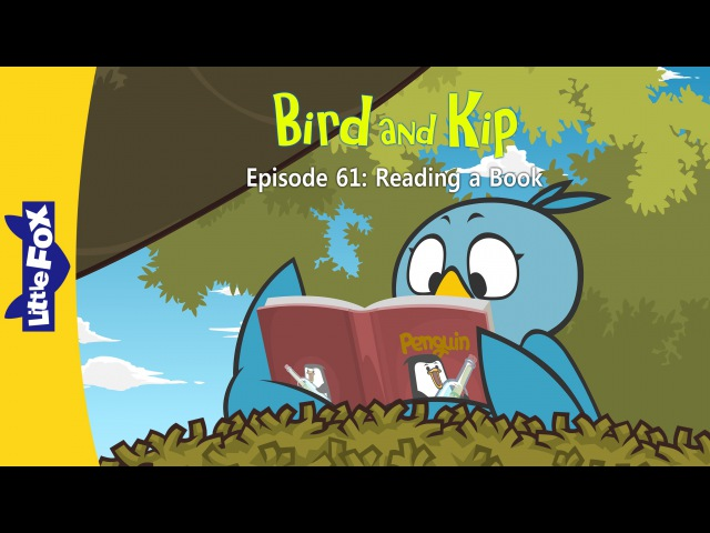 Bird and Kip 61: Reading a Book | Level 2 | By Little Fox