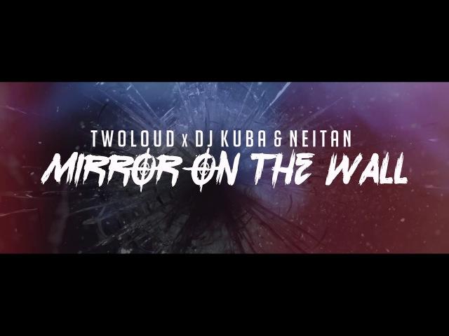 Twoloud X DJ KUBA NEITAN - Mirror on the wall | OUT NOW