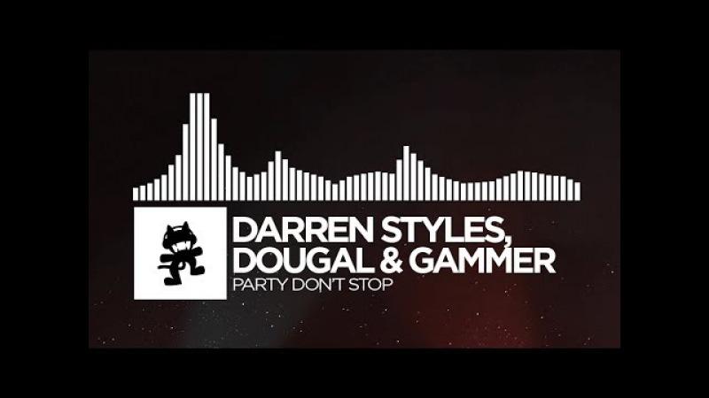 Darren Styles, Dougal Gammer - Party Don't Stop [Monstercat Release]