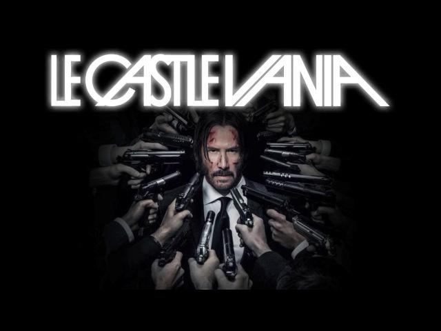 Le Castle Vania - John Wick Mode (John Wick Chapter 2 Club Scene Music) Official