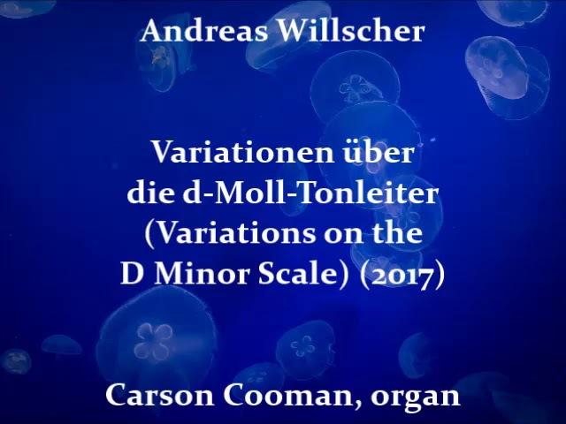 Andreas Willscher — Variationen über die d-Moll-Tonleiter (Variations on the D Minor Scale) (2017)