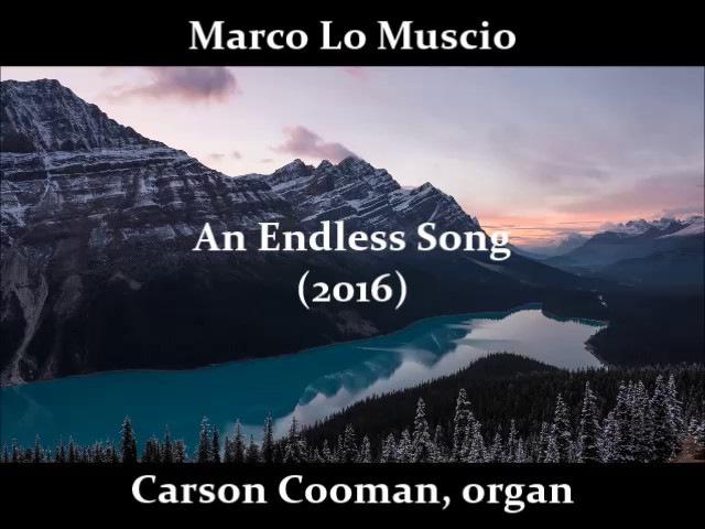 Marco Lo Muscio — An Endless Song (2016) for organ