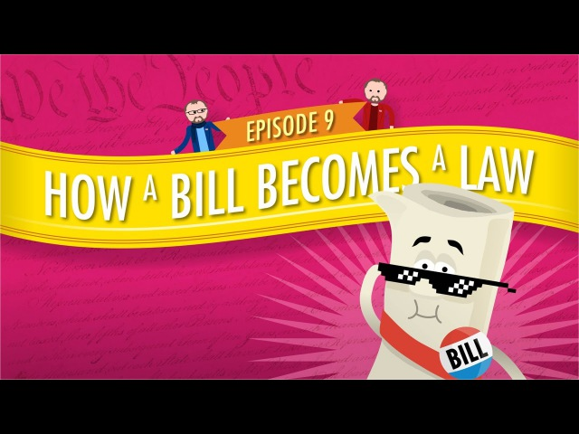 How a Bill Becomes a Law: Crash Course Government and Politics 9