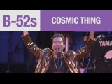 The B-52's - Cosmic Thing (Official Music Video)