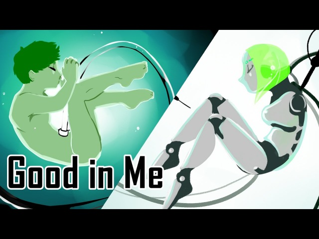 [animation meme]Good in me(Original by Eddoodles):A Human Clone and A Robot