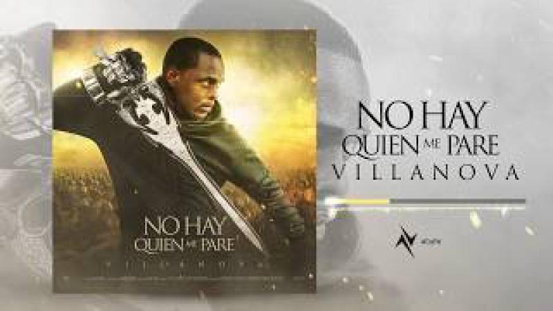 Villanova - No Hay Quien Me Pare Prod. By Light GM (AUDIO)