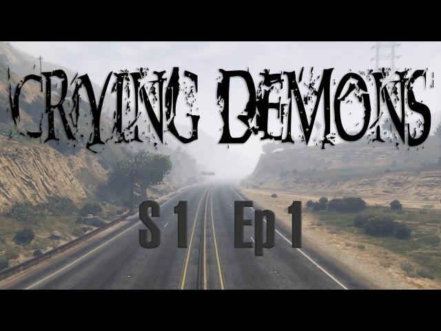 Crying Demons Ep1 | GTA V Machinima
