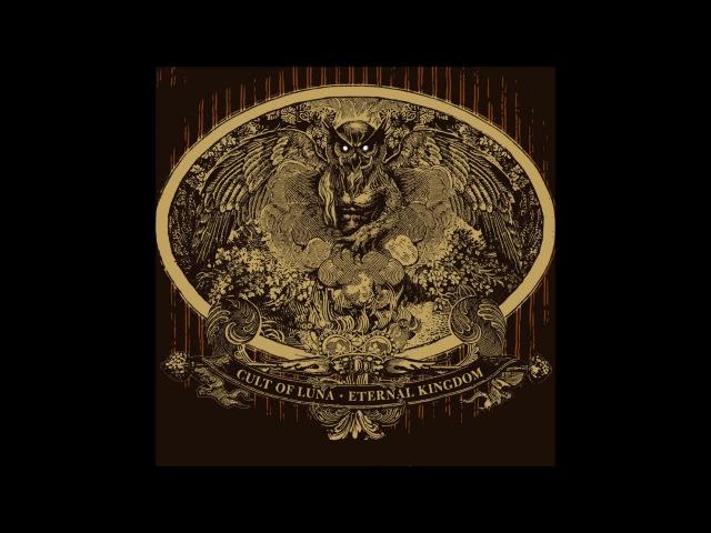 Cult of Luna - Eternal Kingdom (2008) Full Album